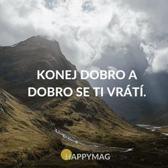 Konej dobro a dobro se ti vrátí. Sad Girl, True Words, Slogan, Quotations, Dreaming Of You, Texts, Inspirational Quotes, Motivation, Life
