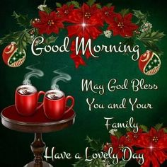 Good Morning, Have A Lovely Day good morning good morning quotes good morning sayings good morning image quotes Christmas Morning Quotes, Cute Christmas Quotes, Merry Christmas Eve, Christmas Blessings, Christmas Wishes, Christmas Pictures, Christmas Greetings, Christmas Fun, Christmas Prayer