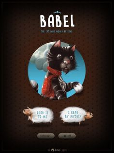 Babel, The Cat Who Would Be King is a stunning new book from EPIC, where 'every pixel counts' (and it shows). Told in English or French, this must-download app weaves a tale about an ambitious cat, a sly caged bird and a castle built to touch the sky.
