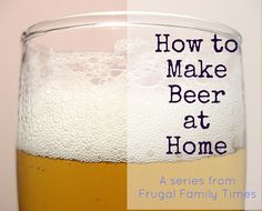 Frugal Family Times: Make Beer at Home. Part 1: Simple, Foolproof Equipment