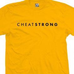 CheatStrong T-Shirt