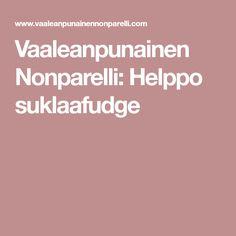 Vaaleanpunainen Nonparelli: Helppo suklaafudge