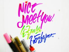 Calligraphy nice meet you