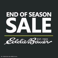 Check out Eddie Bauer End of Season SALE!  Enjoy up to 30% OFF on selected Eddie Bauer items!  Visit Eddie Bauer Stores located at SM Aura and at SM Megamall now until July 30, 2016!  http://mypromo.com.ph/