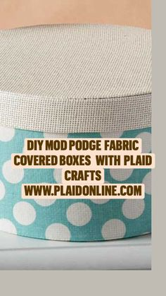 Mod Podge Fabric, Diy Mod Podge, Mod Podge Crafts, Art Crafts, Sewing Crafts, Fabric Covered Boxes, Fabric Boxes, Nursery Design, Nursery Decor