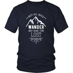 If your hobby is Journeys & Traveling then Not all who wander are lost tee or hoodie is for you! Funny Men Women Traveling design T-shirts & Apparel by TeeLime. Check more passion inspired clothing.