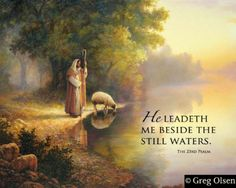 BESIDE THE STILL WATERS - My child, come beside the still waters and be refreshed this day. You have gone through much, and you need this time of refreshing to continue the journey that's ahead of you. It's important for you to be sensitive to My voice and My leading, so that you know when to rest and when to press on forward.  I understand you feel there doesn't seem to be enough time to do all you think needs to be done; however, I know what will happen in your life,