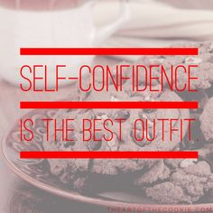 Self-confidence is the best outfit #cookies #motivational #quote by The Art of the Cookie