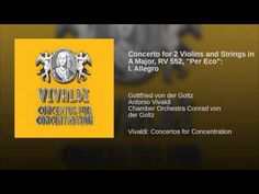 "Concerto for 2 Violins and Strings in A Major, RV 552, ""Per Eco"": I. Allegro - YouTube"