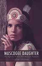 Muscogee daughter : my sojourn to the Miss America Pageant (ebook)