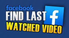 HOW TO FIND LAST WATCHED VIDEO ON FACEBOOK Watch Video, Hacks, Technology, Facebook, Logos, Videos, Tips, Youtube, Tech