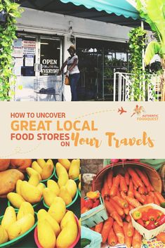 Do you ever struggle to find good local food stores on your travels? Do you wonder how to avoid the slick supermarket chains with the sterile environments and  junk foods?  Do you want to get the local products as well as unique products you may not find everywhere? Shopping at large food store chains and finding local food options is not always an easy task.