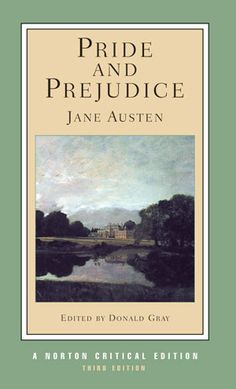 Pride and Prejudice by Jane Austen - Edited by Donald Gray - A Norton Critical Edition