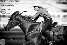 Horse riding, barrel racing. Fearless, passion.