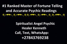 Ask Spiritaul Reader, Call, WhatsApp: Witchcraft Spells, Magic Spells, Do Love Spells Work, Psychic Love Reading, Palm Reading, Strong Love, Fortune Telling, Psychic Readings, Healer