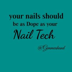Nail technician humor | quotes and memes | funny sayings