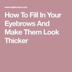 How to Fill in Your Eyebrows with Pencil/Eyeliner/Eyeshadow/Powder Sparse Eyebrows, Tweezing Eyebrows, Thin Eyebrows, How To Grow Eyebrows, Eyebrows On Fleek, Threading Eyebrows, Microblading Eyebrows, Perfect Eyebrows, Eye Brows