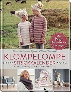 Klompelompe - Strickkalender: Mit 12 bezaubernden Projekten für Babys, Kinder und Erwachsene: Amazon.de: Hanne Andreassen Hjelmas, Torunn Steinsland, Annette Nebelung: Bücher