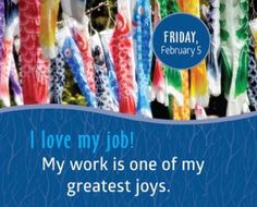 Amo mi trabajo.  Mi trabajo es uno de mis más grandes placeres.