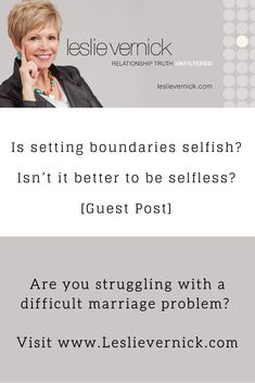 Is setting boundaries selfish? Isn't it better to be selfless? [Guest Post] - Leslie Vernick- Christ-Centered Counseling Marriage Issues, Marriage Problems, Relationship Topics, Setting Boundaries, Keep Trying, Selfish, Counseling, Behavior, Wellness