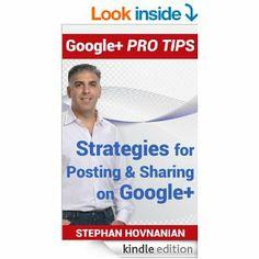#stephanhovprotip   NEW ebook on posting & sharing on Google+ http://www.amazon.com/Google-Pro-Tips-Strategies-Posting-ebook/dp/B00IGFCR6Q/ #googleplus #googleplustips