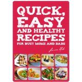 QUICK, EASY AND HEALTHY RECIPES FOR BUSY MOMS AND DADS (Kindle Edition)By Lauren Hobs