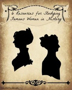 6 Resources for Studying Famous Women in History ~EducationPossible.com