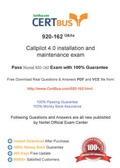 Candidate need to purchase the latest Nortel 920-162 Dumps with latest Nortel 920-162 Exam Questions. Here is a suggestion for you: Here you can find the latest Nortel 920-162 New Questions in their Nortel 920-162 PDF, Nortel 920-162 VCE and Nortel 920-162 braindumps. Their Nortel 920-162 exam dumps are with the latest Nortel 920-162 exam question. With Nortel 920-162 pdf dumps, you will be successful. Highly recommend this Nortel 920-162 Practice Test.