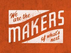 We Are The Makers by Brandon Rike
