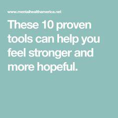 These 10 proven tools can help you feel stronger and more hopeful.