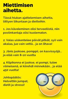 Vitsit: Miettimisen aihetta - Kohokohta.com Life Advice, Live Life, Funny Texts, Finland, I Laughed, Best Quotes, Cool Pictures, Jokes, Wisdom