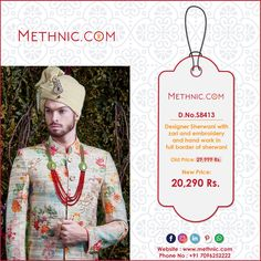 Special Offer... Best Offer... Great Deal  Designer Sherwani with zari and embroidery and hand work in full border of sherwani  Product : D.No.S8413 Old Price : 29,999 Rs. Offered price : 20,290 Rs.  Click here to Buy: http://methnic.com/product-detail.aspx?proId=10087  #quotes #fashion #Design #Latest #Trending #Stylish #Amazing #Ethnic #Traditional #Saree #Kurties #Lehenga #Salwar #Suits #Sherwani #Men #Women #Dresses #Clothing #Apparels #Garments #Readymades #Embroidery #blazer #Occasion…