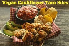 Looking for healthy vegan bar food? Cauliflower Taco Bites meet you needs for tasty, crunchy, poppability!