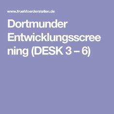 Dortmunder Entwicklungsscreening (DESK 3 – 6)