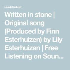 Written in stone   Original song (Produced by Finn Esterhuizen) by Lily Esterhuizen   Free Listening on SoundCloud