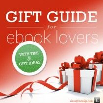 Gift guide for ebook lovers | Ebook Friendly