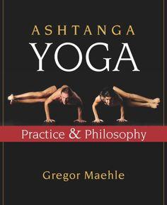 Ashtanga Yoga: Practice & Philosophy