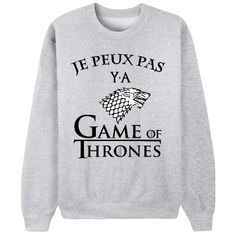 io/… C'est Game of Thrones ou rien ! France Outfits, Sweat Gris, Mode Kawaii, Game Of Trones, Winter Is Here, Pulls, Tee Shirts, Graphic Sweatshirt, Games