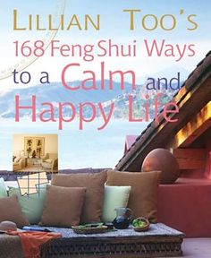 Lillian Too's 168 Feng Shui Ways to a Calm and Happy Life--Lillian Too
