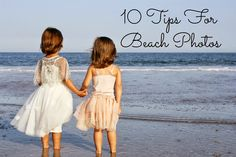 10 Simple Tips for Taking Your Own Photos at the Beach. The Chirping Moms.