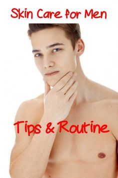 Great skin care tips and routine for men to keep the skin looking its best. #skincare #men #beauty