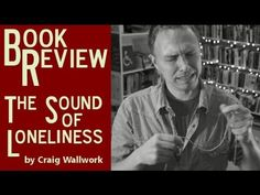 The Sound of Loneliness by Craig Wallwork book review
