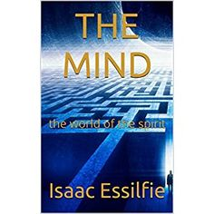 #BookReview of #TheMind from #ReadersFavorite - https://readersfavorite.com/book-review/the-mind  Reviewed by Mamta Madhavan for Readers' Favorite  The Mind: The World of the Spirit by Isaac Essilfie is a profound and insightful book which throws light on the complexities of the mind and what exactly the word 'mind' means. Questions regarding the mind have always been baffling; is the mind a part of the brain or is the mind a part of the soul? In this book we are taken into the root of the…