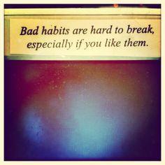 It isn't easy ... #badhabits #habits