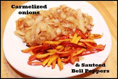 Carmelized Onions and Sauteed Bell Peppers