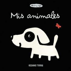 Deneux, Xavier - Mis Animales - Toddler book #blackandwhite