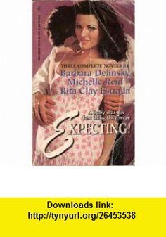 Expecting!  The Stud / A Question of Pride / A Little Magic (By Request) (9780373201259) Barbara Delinsky, Michelle Reid, Rita Clay Estrada , ISBN-10: 0373201257  , ISBN-13: 978-0373201259 ,  , tutorials , pdf , ebook , torrent , downloads , rapidshare , filesonic , hotfile , megaupload , fileserve