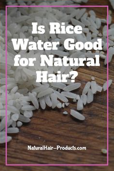 Is rice water good for natural hair? You're smart to ask because... ...in the past, you may have only thought about rice as food, it's actually a lot more though. It's also a great hair growth, skin and beauty product. Rice water for hair is very popular in China and Japan as a growth, health and strengthening aid, it's been a staple for hundreds of years.