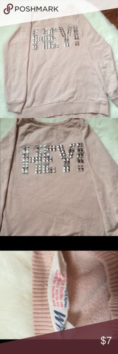 """Blush Pink Hey Sweatshirt 💅 This blush pink sweatshirt got me so many compliments, and will for sure have the same reaction for you! It says """"HEY!"""" on the front in shiny decals, it's a must for any teen/girl. Offers welcome! More glamorous listings coming up loves 💋 H&M Shirts & Tops Sweaters"""