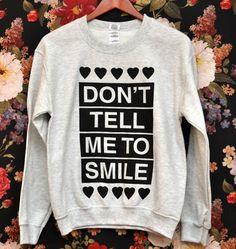 SMALL Don't Tell Me to Smile Anti Street Harassment Ash Grey Sweatshirt $24.99